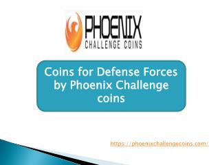 Coins for Defense Forces by Phoenix Challenge coins