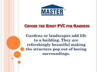 Choose the Right PVC for Gardens