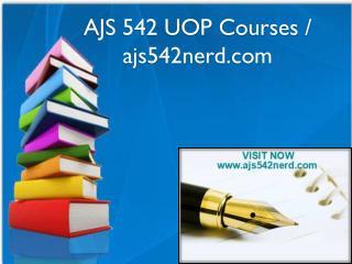 AJS 542 UOP Courses / ajs542nerd.com