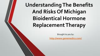 Understanding The Benefits And Risks Of Michigan Bioidentical Hormone Replacement Therapy