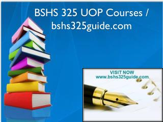 BSHS 325 UOP Courses / bshs325guide.com