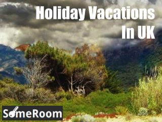 Holiday Vacations In UK