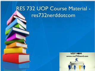 RES 732 UOP Course Material - res732nerddotcom