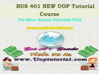 BUS 401 NEW UOP Tutorial Course / Uoptutorial