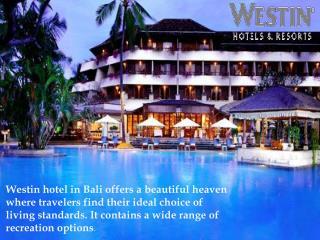 Westin Hotels & Resorts- A Beautiful Heaven