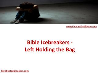 Bible Icebreakers - Left Holding the Bag