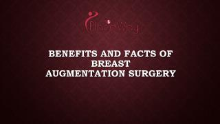 Benefits and Facts of Breast Augmentation Surgery