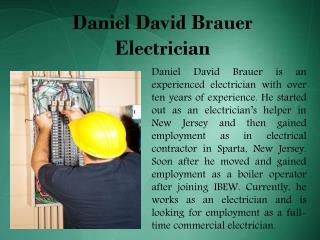 Daniel David Brauer - Electrician