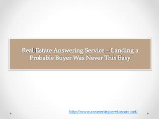 Real Estate Answering Service � Landing a Probable Buyer Was Never This Easy