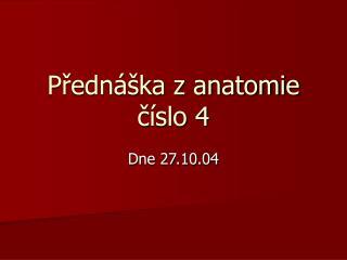 Predn  ka z anatomie c slo 4