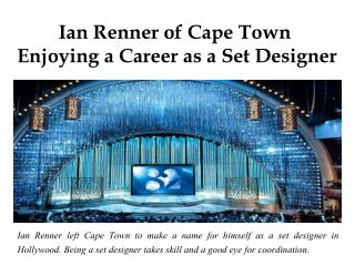 Ian Renner of Cape Town - Enjoying a Career as a Set Designer