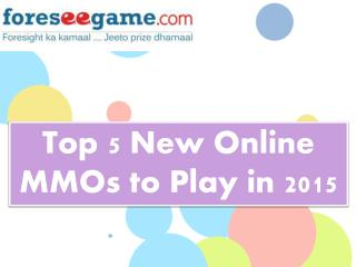Top 5 New MMO Online Games 2015