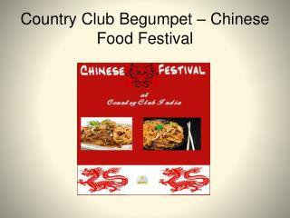 Country Club Begumpet � Chinese Food Festival