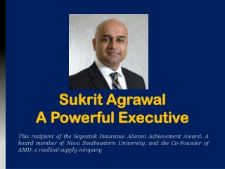 Sukrit Agrawal - A Powerful Executive