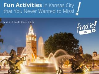 Fun Things to Do in Kansas City that You Never Wanted to Miss