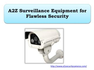 A2Z Surveillance Equipment for Flawless Security
