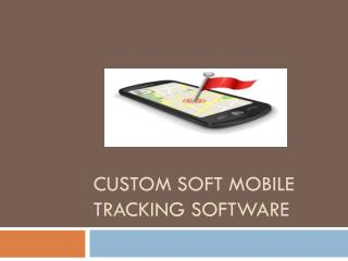 Custom soft Mobile Tracking Software