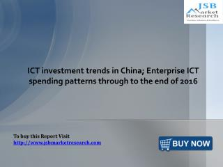 ICT investment trends in China: JSBMarketResearch