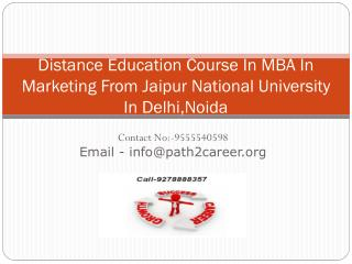 Distance Education Course In MBA In Marketing From Jaipur National University In Delhi,Noida@8527271018