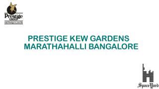 Prestige Kew Gardens Marathahalli