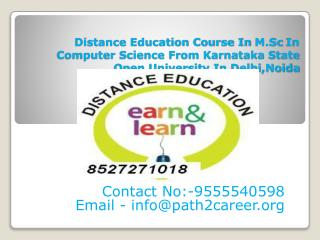 Distance Education Course In M.Sc In Computer Science From Karnataka State Open University In Delhi,Noida @8527271018