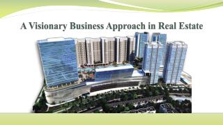 A Visionary Business Approach in Real Estate
