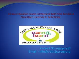 Distance Education Course In Integrated MBA From Karnataka State Open University In Delhi,Noida @8527271018