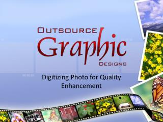 Digitising Photo for Quality Enhancement