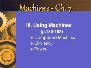 Machines - Ch. 7