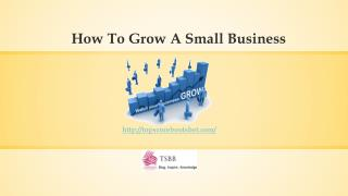 Small Business Blogs & Articles - How To Grow Your Small Business