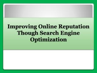 Improving Online Reputation Though Search Engine Optimization