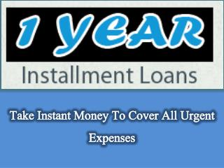 1 Year Installment Loans: Recommended For People Who Are Going Through With Bad Credit Score