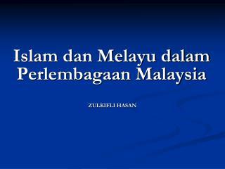 Islam dan Melayu dalam Perlembagaan Malaysia