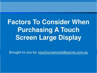 Factors To Consider When Purchasing A Touch Screen Large Display