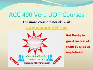 ACC 490 Ver1 Tutorial Course/Uoptutorial