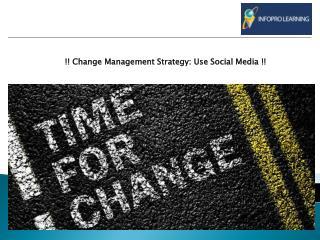 Change Management Strategy: Use Social Media