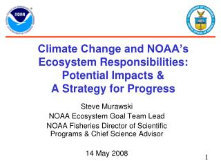 Climate Change and NOAA s Ecosystem Responsibilities: Potential Impacts   A Strategy for Progress