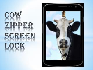 Cow Zipper Screen Lock