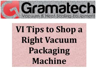 VI Tips to Shop a Right Vacuum Packaging Machine