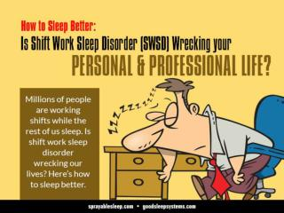 """ Do you work the late shift or have an irregular work schedule?  SWSD is a sleep disorder that affects people who frequ"