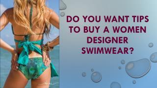 Do you Want Tips to buy a Women Designer Swimwear?