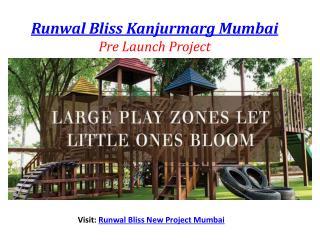 Runwal Bliss New Project Mumbai 825 – 4000 sq ft