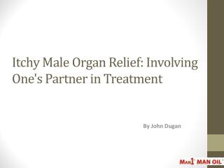 Itchy Male Organ Relief: Involving One's Partner in Treatment