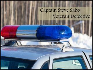 Captain Steve Sabo_Veteran Detective
