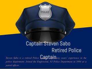 Captain Steven Sabo_ Retired Police Captain