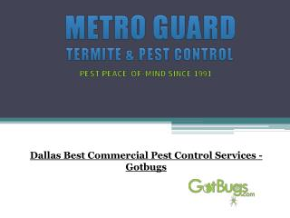 Dallas Best Commercial Pest Control Services - Gotbugs