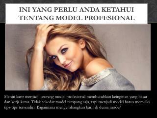 Ini yang Perlu Anda Ketahui Tentang Model Profesional
