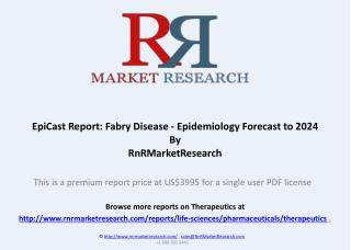 EpiCast Report: Fabry Disease Market and Epidemiology Forecast to 2024