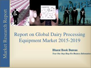 Report on Global Dairy Processing Equipment Market 2015-2019