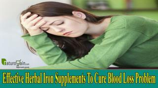 Effective Herbal Iron Supplements To Cure Blood Loss Problem
